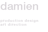 Damien Drew / Production Designer / Art Director